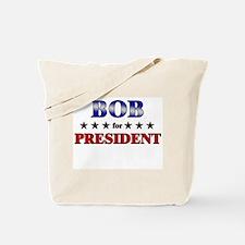 BOB for president Tote Bag