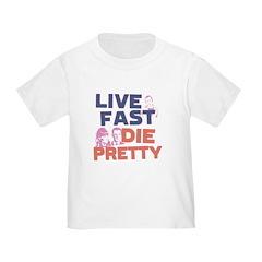 Live Fast Die Pretty T