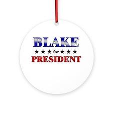 BLAKE for president Ornament (Round)