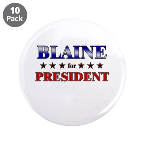 "BLAINE for president 3.5"" Button (10 pack)"