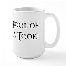Fool Of A Took! Mug