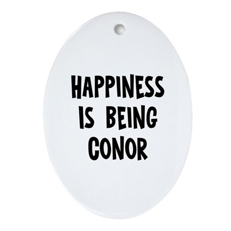 Happiness is being Conor Oval Ornament