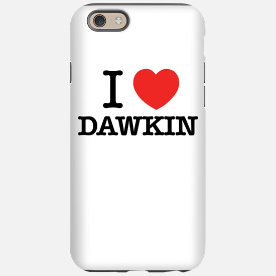 I Love DAWKIN iPhone 6/6s Tough Case