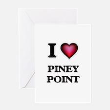 I love Piney Point Massachusetts Greeting Cards