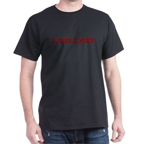 Red I Want A Pony Dark T-Shirt