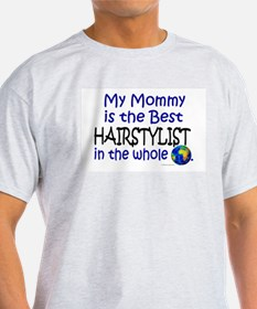 Best Hairstylist In The World (Mommy) T-Shirt