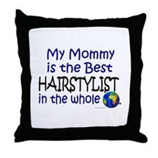 Best Hairstylist In The World (Mommy) Throw Pillow