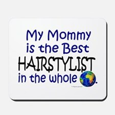 Best Hairstylist In The World (Mommy) Mousepad