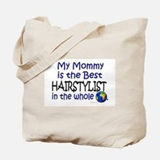 Best Hairstylist In The World (Mommy) Tote Bag