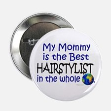 "Best Hairstylist In The World (Mommy) 2.25"" Button"