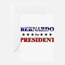 BERNARDO for president Greeting Card