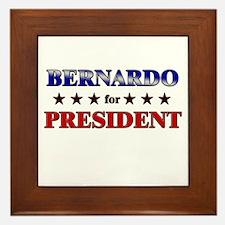 BERNARDO for president Framed Tile