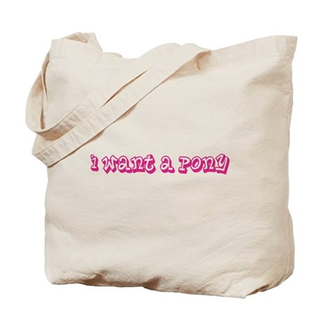 Pink I Want A Pony Tote Bag