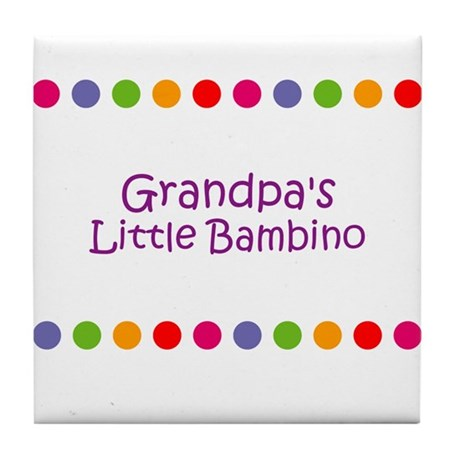 Grandpa's Little Bambino Tile Coaster