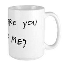 When Were You Under Me? Mug