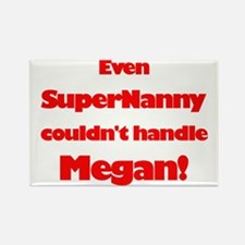 SuperNanny Couldn't Handle Me Rectangle Magnet (10