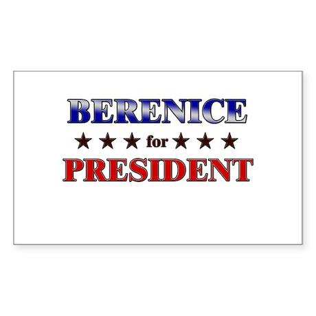 BERENICE for president Rectangle Sticker