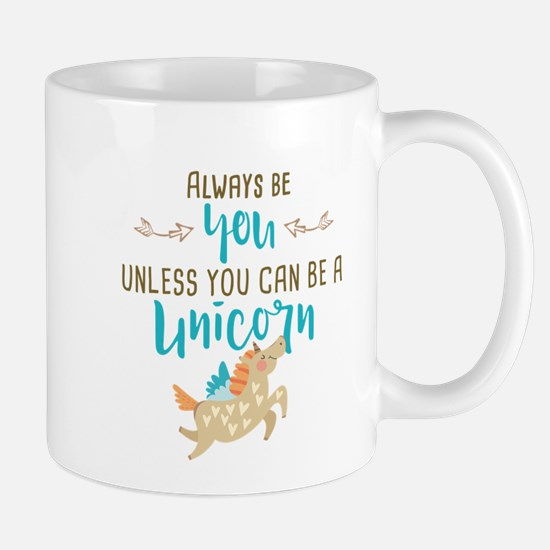 Always Be Unicorn Mug