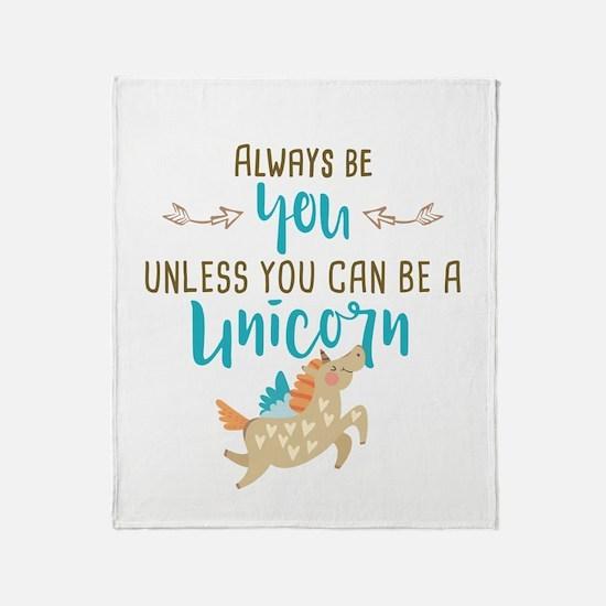 Always Be Unicorn Throw Blanket