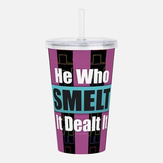 He Who Smelt It Acrylic Double-wall Tumbler