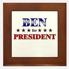 BEN for president Framed Tile