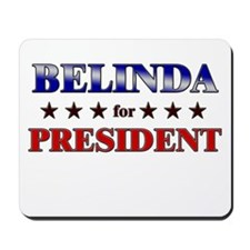 BELINDA for president Mousepad