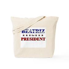 BEATRIZ for president Tote Bag