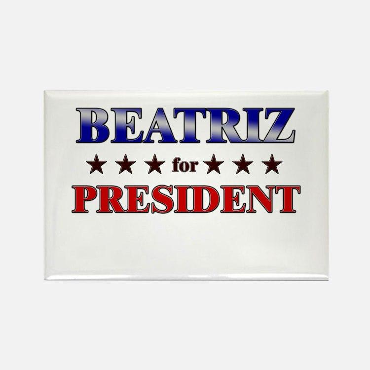 BEATRIZ for president Rectangle Magnet