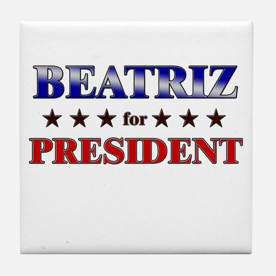 BEATRIZ for president Tile Coaster