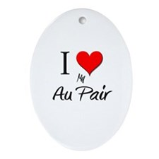 I Love My Au Pair Oval Ornament
