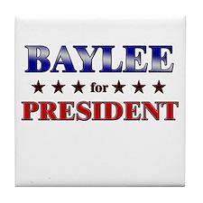 BAYLEE for president Tile Coaster