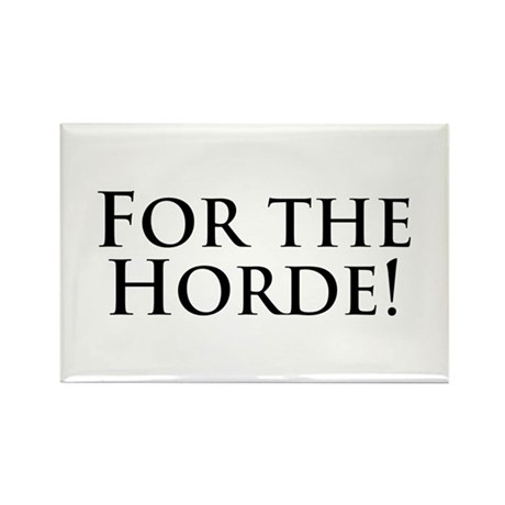 For the Horde! Rectangle Magnet