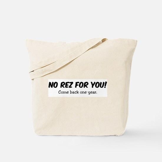 NO REZ FOR YOU! Tote Bag