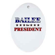 BAILEE for president Oval Ornament