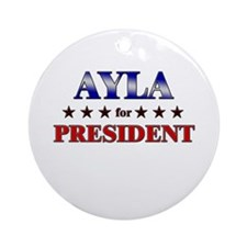 AYLA for president Ornament (Round)