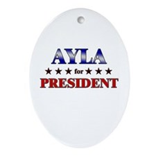 AYLA for president Oval Ornament
