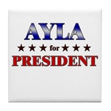 AYLA for president Tile Coaster