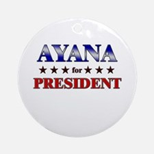 AYANA for president Ornament (Round)