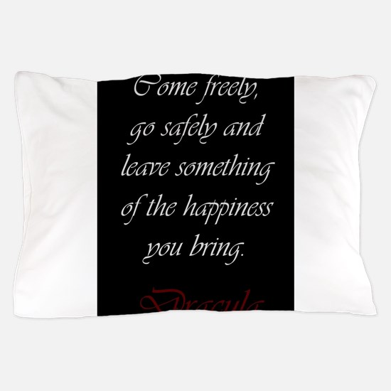 Leave Something Of The Happiness You B Pillow Case