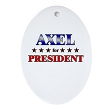 AXEL for president Oval Ornament