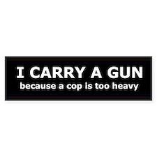 I carry a gun Bumper Bumper Sticker