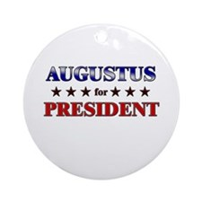 AUGUSTUS for president Ornament (Round)
