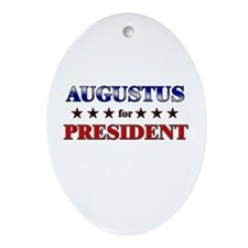 AUGUSTUS for president Oval Ornament