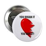 "YOU BREAK IT YOU BUY IT 2.25"" Button (100 pack)"