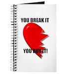 YOU BREAK IT YOU BUY IT Journal