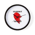YOU BREAK IT YOU BUY IT Wall Clock