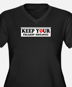 KEEP YOUR FREAKIN' DISTANCE! - Plus Size T-Shirt