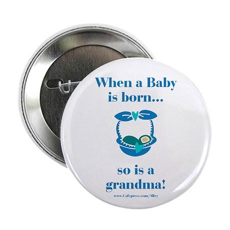 """Grandma is Born 2.25"""" Button"""