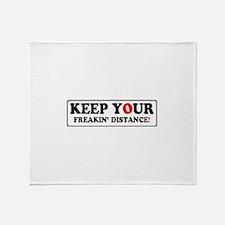 KEEP YOUR FREAKIN' DISTANCE! - Throw Blanket