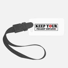 KEEP YOUR FREAKIN' DISTANCE! - Luggage Tag